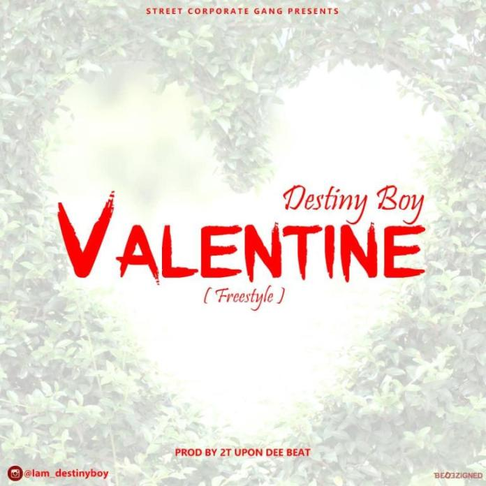 DOWNLOAD MP3 Destiny Boy – Valentine [Freestyle]