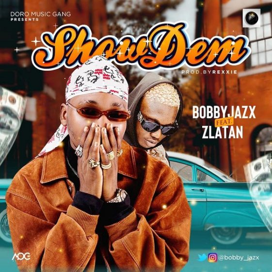 Download MP3] Bobby Jazx ft  Zlatan Ibile – Show Dem